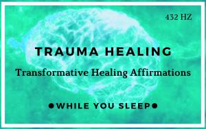 Trauma Healing - Reprogram Your Mind