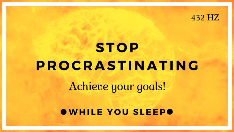 Stop Procrastinating - Motivational Affirmations (While You Sleep)