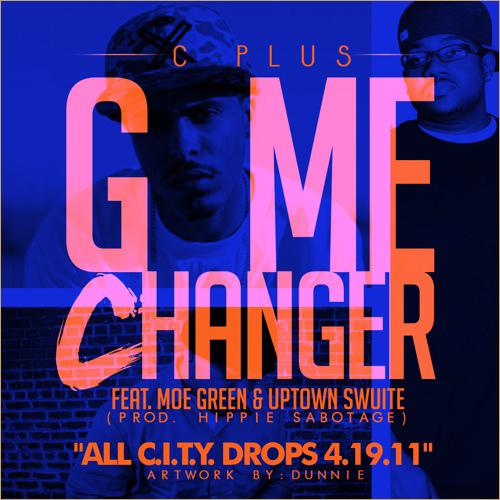 """C-Plus """"Game Changer"""""""