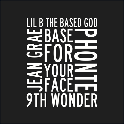 "Lil B Ft. Phonte & Jean Grae ""Base For Your Face"" (Produced By 9th Wonder)"