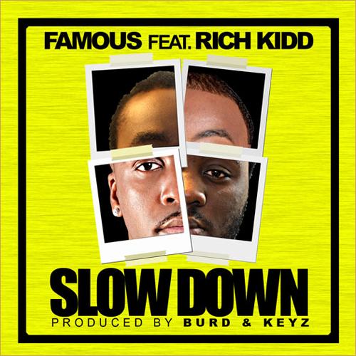 "Famous ft. Rich Kidd ""Slow Down"""