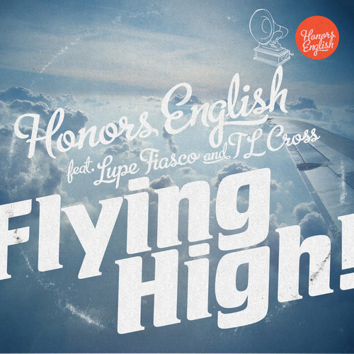 """Honors English ft. Lupe Fiasco & TL Cross """"Flying High"""""""