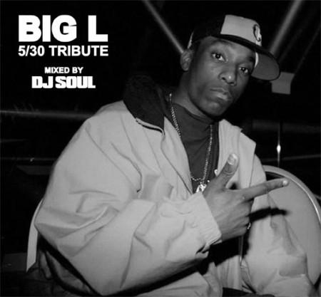 Big L – 5/30 Tribute (Mixed by DJ Soul)