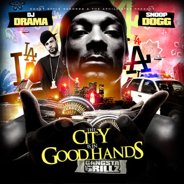 DJ Drama – Snoop Dogg – The City Is In Good Hands