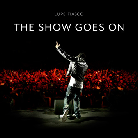 Lupe Fiasco – The Show Goes On