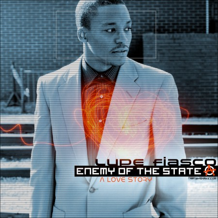 Lupe Fiasco – Enemy Of The State: A Love Story (Mixtape)
