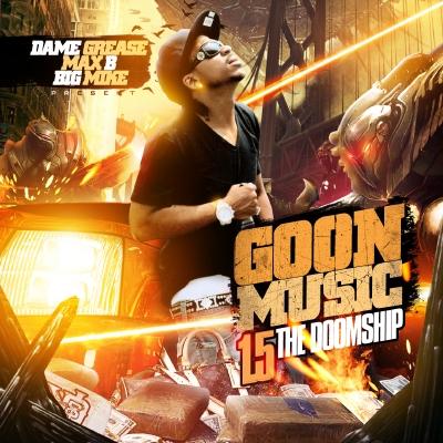 Max B – Big Mike – Goon Music 1.5