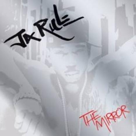 Ja Rule – The Mirror – Album