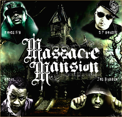 "SP Double & Focus ft. Royce Da 5'9 & Joe Budden ""Massacre Mansion"""