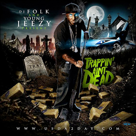 DJ Folk & Young Jeezy – Trappin' Aint Dead