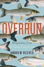 Overrun- Dispatches from Asian Carp Crisis