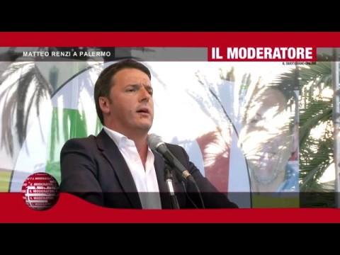 IL MODERATORE 198 – MATTEO RENZI A PALERMO