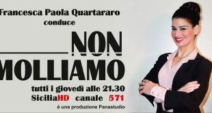 NON MOLLIAMO CONDUCE FRANCESCA PAOLA QUARTARARO