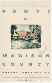 I ponti di Madison County, di Robert James Waller