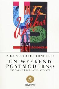 Un weekend postmoderno, di Pier Vittorio Tondelli
