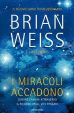 I miracoli accadono, di Brian Weiss