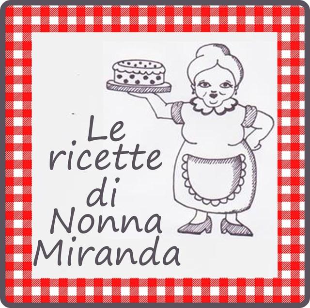 Le ricette di Nonna Miranda