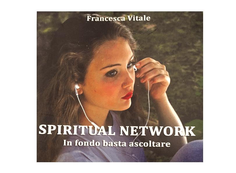SPIRITUAL NETWORK in fondo basta ascoltare