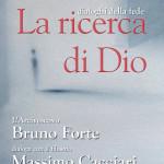 La ricerca di Dio - Dialogo tra Bruno Forte e Massimo Cacciari - 11.02.2014