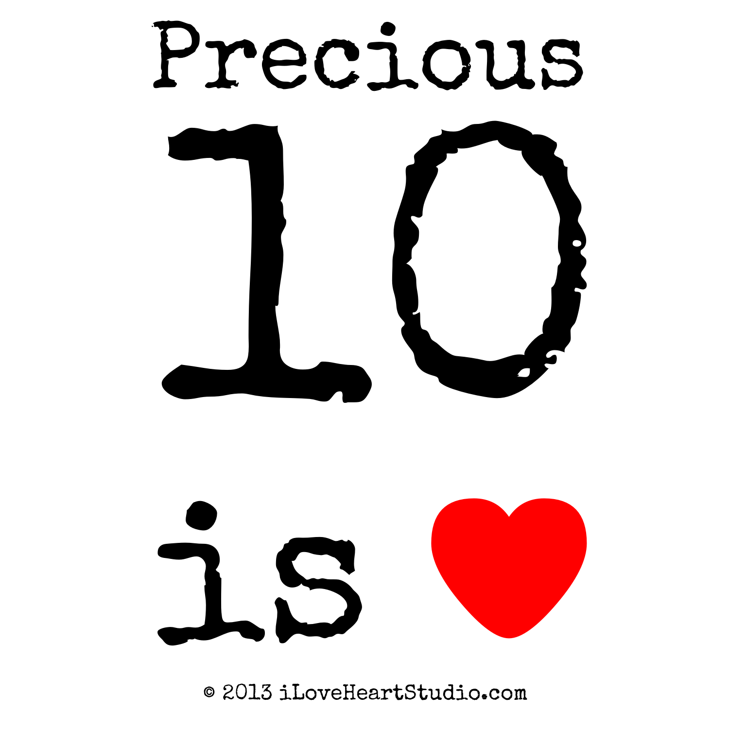 Precious 10 Is Love Heart Design On T Shirt Poster