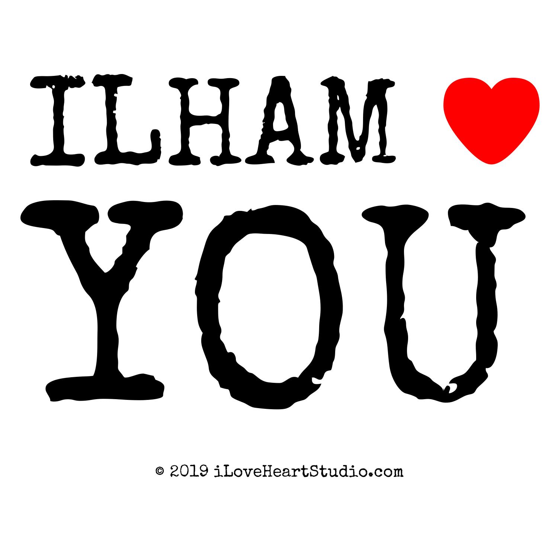 Ilham Love Heart You Design On T Shirt Poster Mug