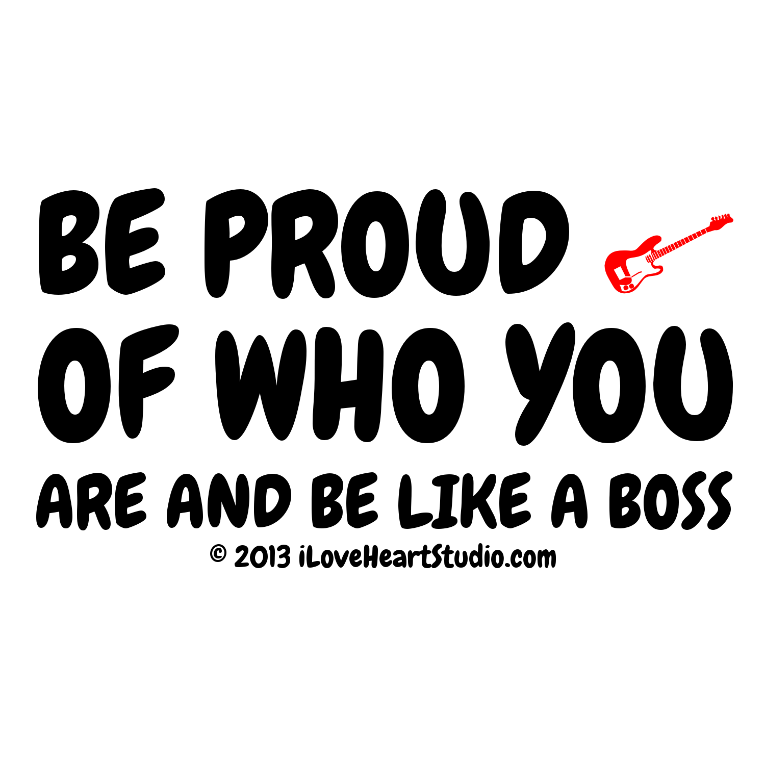 Be Proud Electric Guitar Of Who You Are And Be Like A Boss Design On T Shirt Poster Mug