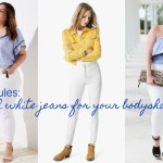 THE RULES: WHICH WHITE JEANS FOR YOUR BODYSHAPE & HOW TO WEAR THEM.