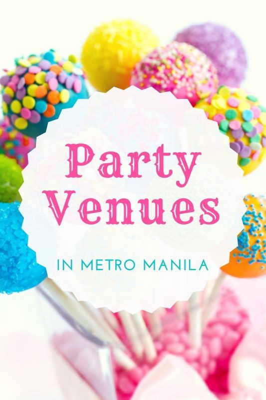 List of Party Venues in Metro Manila - I Love Keisha by Mommy ...