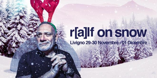 Tre giorni sulle nevi di Livigno con Dj Ralf (e molti ospiti) dal 29 novembre al 1 di dicembre