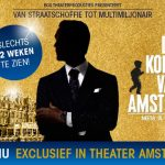 Vol trots presenteert Bos Theaterproducties een hagelnieuwe Nederlandse musical De Koning van Amsterdam