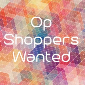 op shoppers wanted