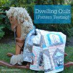 Dwelling Quilt {Pattern Testing}