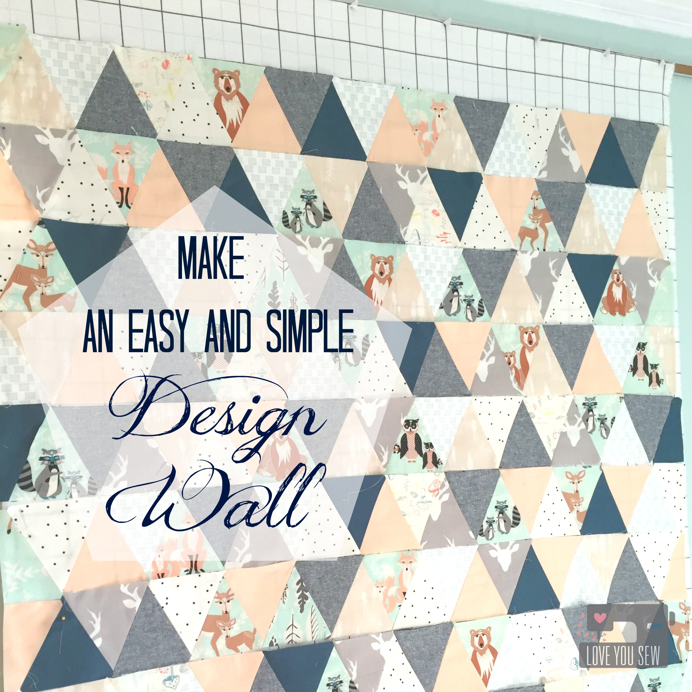 Make An Easy And Simple Design Wall Love You Sew