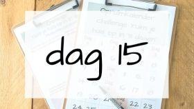 dag 15