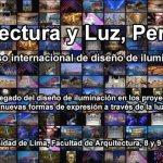 """Primer Congreso Internacional de diseño de Iluminación """"Arquitectura y Luz"""", Perú 2017"""