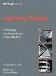 Light Design. Principies, implementation and Case studies
