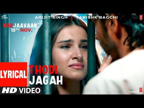 Thodi jagah song lyrics| Arijit Singh