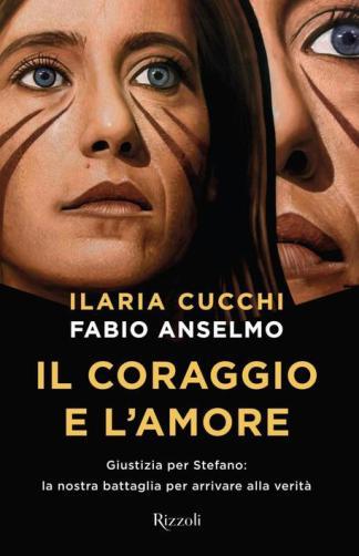 copertina libro il coraggio e l'amore, stefano cucchi, ilaria cucchi