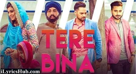Tere Bina Lyrics (Full Video) - Monty & Waris Ft. Ginni Kapoor