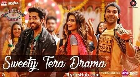 Sweety Tera Drama Lyrics (Full Video) - Bareilly Ki Barfi