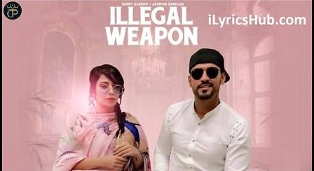 Illegal Weapon Lyrics (Full Video) - Jasmine Sandlas Ft. Garry Sandhu