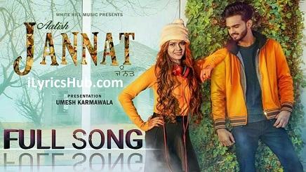 Jannat Lyrics (Full Video) - Aatish Latest Punjabi Song 2017