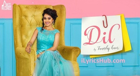 Dil Lyrics (Ful Video) - Tanishq Kaur | Latest Punjabi Songs 2017 |