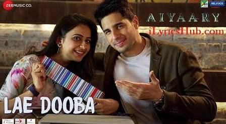 Lae Dooba Lyrics (Full Video) - Aiyaary   Sidharth Malhotra, Rakul Preet  