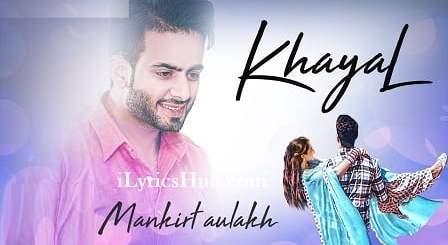Khayal Lyrics (Full Video) - Mankirt Aulakh, Sukh Sanghera