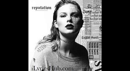 …Ready For It? Lyrics (Full Video) - Taylor Swift