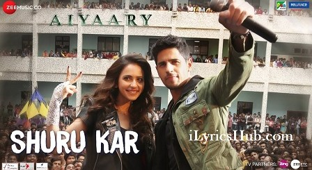 Shuru Kar Lyrics (Full Video) - Aiyaary | Amit Mishra, Neha Bhasin |