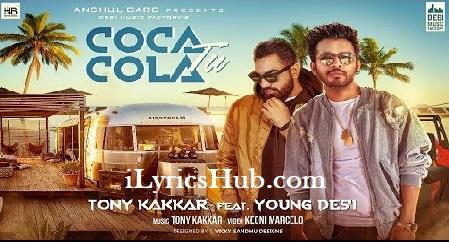 Coca Cola Tu Lyrics (Full Video) - Tony Kakkar ft. Young Desi