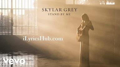 Stand By Me Lyrics (Full Video) - Skylar Grey