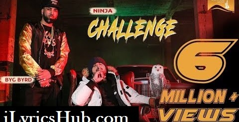 Challenge Lyrics (Full Video) - Ninja | Sidhu Moose Wala, Byg Byrd |